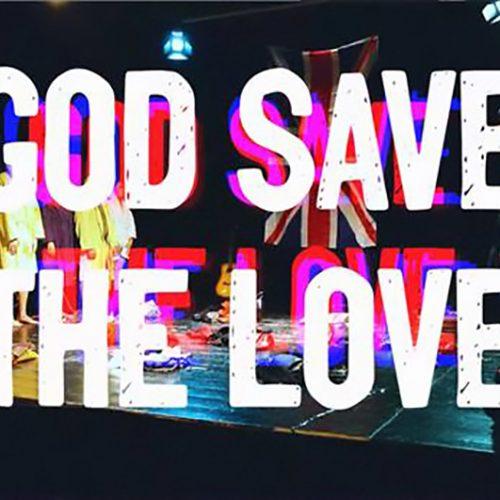 GOD SAVE THE LOVE